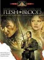Flesh & Blood (Flesh+Blood) (The Rose and the Sword) (1985) 720p