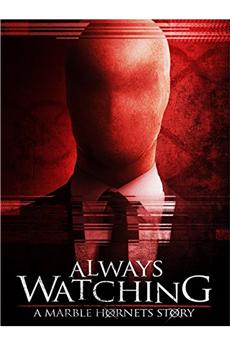 Always Watching: A Marble Hornets Story (2015) 720p