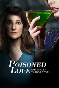 Poisoned Love: The Stacey Castor Story (2020) 720p