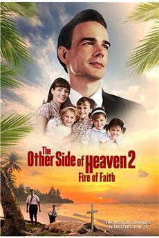 The Other Side of Heaven 2: Fire of Faith (2019) 720p