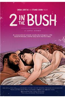 Two in the Bush: A Love Story (2018) 720p