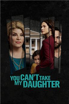You Can't Take My Daughter (2020) 720p