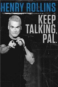 Henry Rollins: Keep Talking, Pal. (2018) 720p