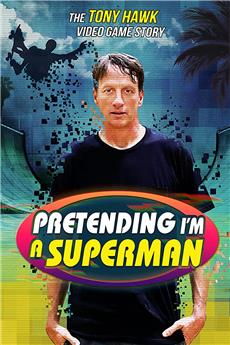 Pretending I'm a Superman: The Tony Hawk Video Game Story (2020) 720p